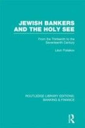 Jewish Bankers and the Holy See (RLE: Banking & Finance)