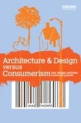 Architecture & Design versus Consumerism