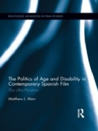 Politics of Age and Disability in Contemporary Spanish Film: Plus Ultra Pluralism