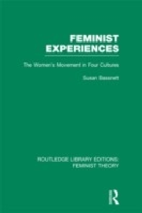 Feminist Experiences (RLE Feminist Theory)