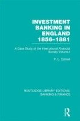 Investment Banking in England 1856-1881(RLE Banking & Finance)