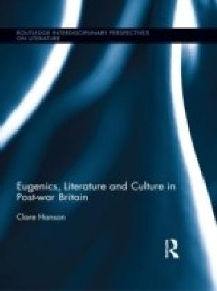 Eugenics, Literature, and Culture in Post-war Britain