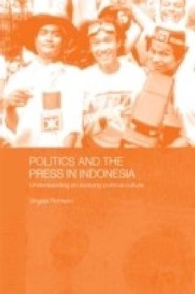 Politics and the Press in Indonesia