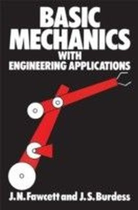 Basic Mechanics with Engineering Applications