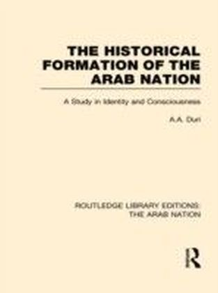 Historical Formation of the Arab Nation (RLE: The Arab Nation)