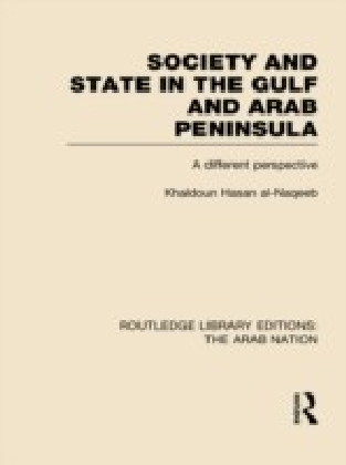 Society and State in the Gulf and Arab Peninsula (RLE: The Arab Nation)