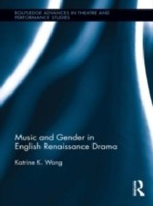 Music and Gender in English Renaissance Drama