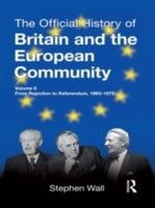 Official History of Britain and the European Community, Vol. II