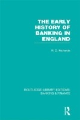 Early History of Banking in England (RLE Banking & Finance)