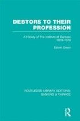 Debtors to their Profession (RLE Banking & Finance)