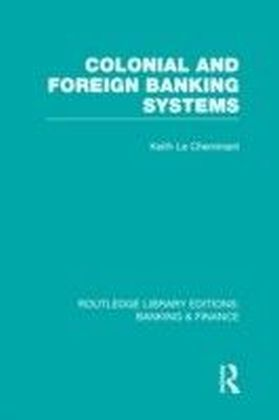 Colonial and Foreign Banking Systems (RLE Banking & Finance)