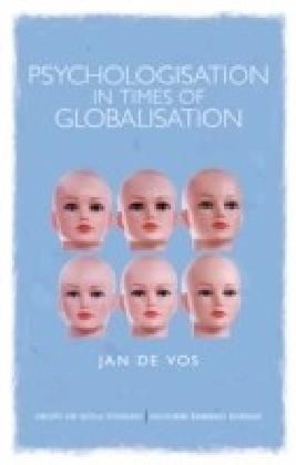 Psychologisation in Times of Globalisation
