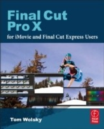 Final Cut Pro X for iMovie and Final Cut Express Users