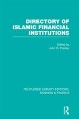 Directory of Islamic Financial Institutions (RLE: Banking & Finance)