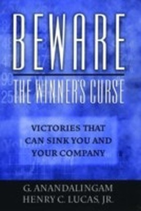 Beware the Winner's Curse Victories that Can Sink You and Your Company