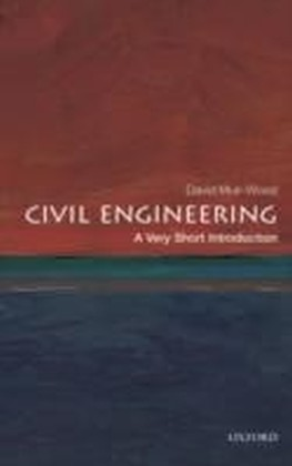 Civil Engineering: A Very Short Introduction
