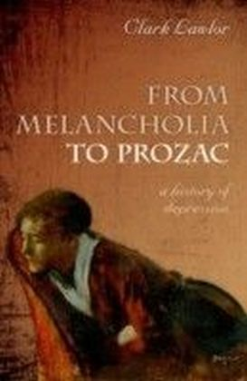 From Melancholia to Prozac:A history of depression