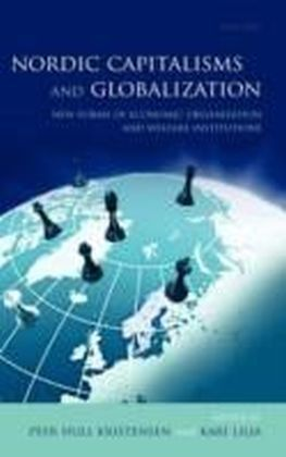 Nordic Capitalisms and Globalization:New Forms of Economic Organization and Welfare Institutions