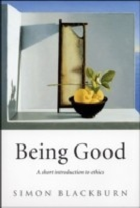 Being Good:A Short Introduction to Ethics