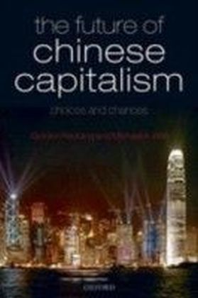 Future of Chinese Capitalism:Choices and Chances