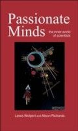 Passionate Minds:The Inner World of Scientists