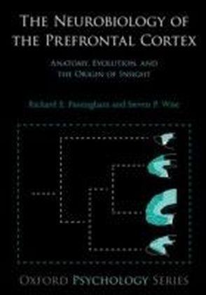 Neurobiology of the Prefrontal Cortex
