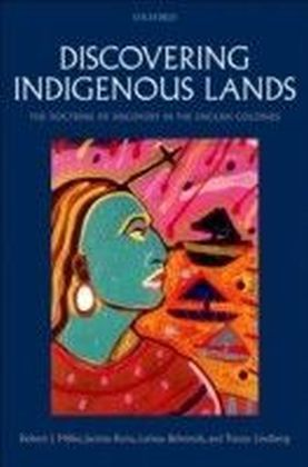 Discovering Indigenous Lands:The Doctrine of Discovery in the English Colonies