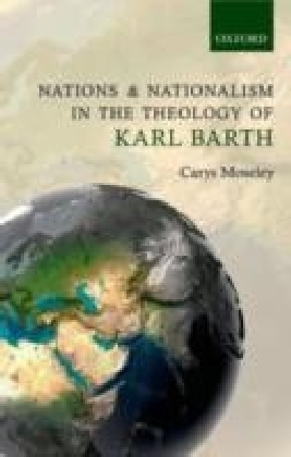 Nations and Nationalism in the Theology of Karl Barth