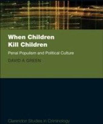When Children Kill Children:Penal Populism and Political Culture
