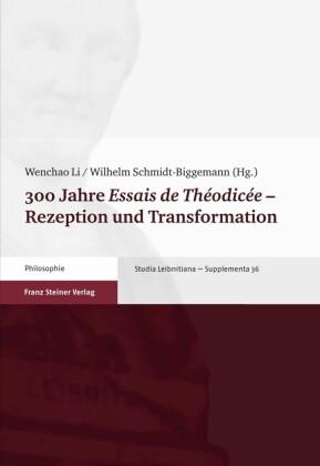 300 Jahre 'Essais de Th'odic'e' - Rezeption und Transformation