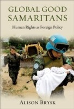 Global Good Samaritans Human Rights as Foreign Policy