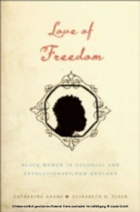 Love of Freedom Black Women in Colonial and Revolutionary New England
