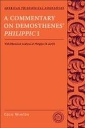 Commentary on Demosthenes' Philippic I with Rhetorical Analysis of PhilippicsI and III 1/e