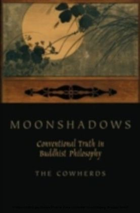 Moonshadows Conventional Truth in Buddhist Philosophy