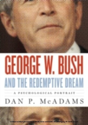 George W. Bush and the Redemptive Dream A Psychological Profile