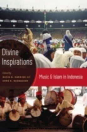 Divine Inspirations Music and Islam in Indonesia