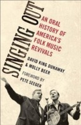 Singing Out An Oral History of America's Folk Music Revivals