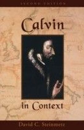 Calvin in Context Second Edition