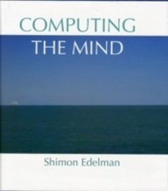 Computing the Mind How the Mind Really Works