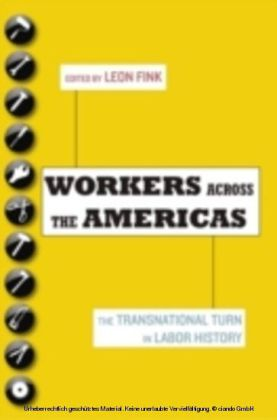 Workers Across the Americas The Transnational Turn in Labor History