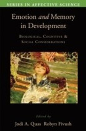 Emotion in Memory and Development Biological, Cognitive, and Social Considerations