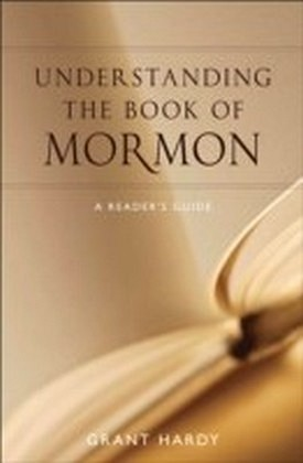 Understanding the Book of Mormon A Reader's Guide