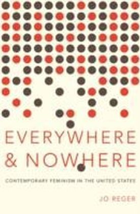 Everywhere and Nowhere The State of Contemporary Feminism in the United States