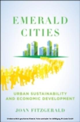 Emerald Cities Urban Sustainability and Economic Development