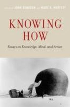 Knowing How Essays on Knowledge, Mind, and Action