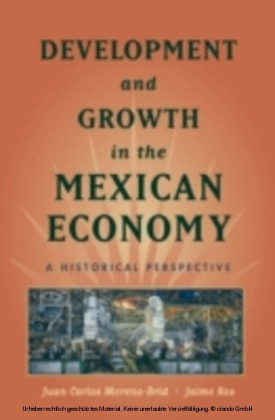 Development and Growth in the Mexican Economy An Historical Perspective