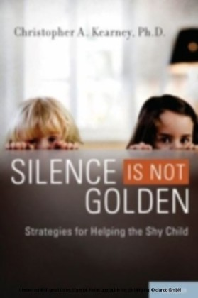 Silence is Not Golden Strategies for Helping the Shy Child