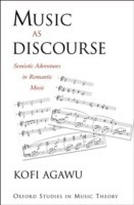Music as Discourse Semiotic Adventures in Romantic Music