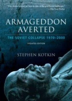 Armageddon Averted The Soviet Collapse, 1970-2000