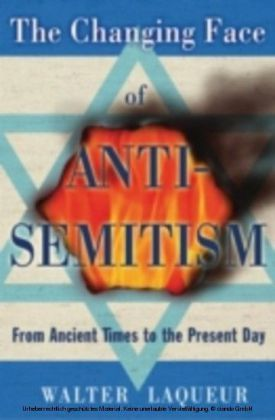 Changing Face of Anti-Semitism From Ancient Times to the Present Day